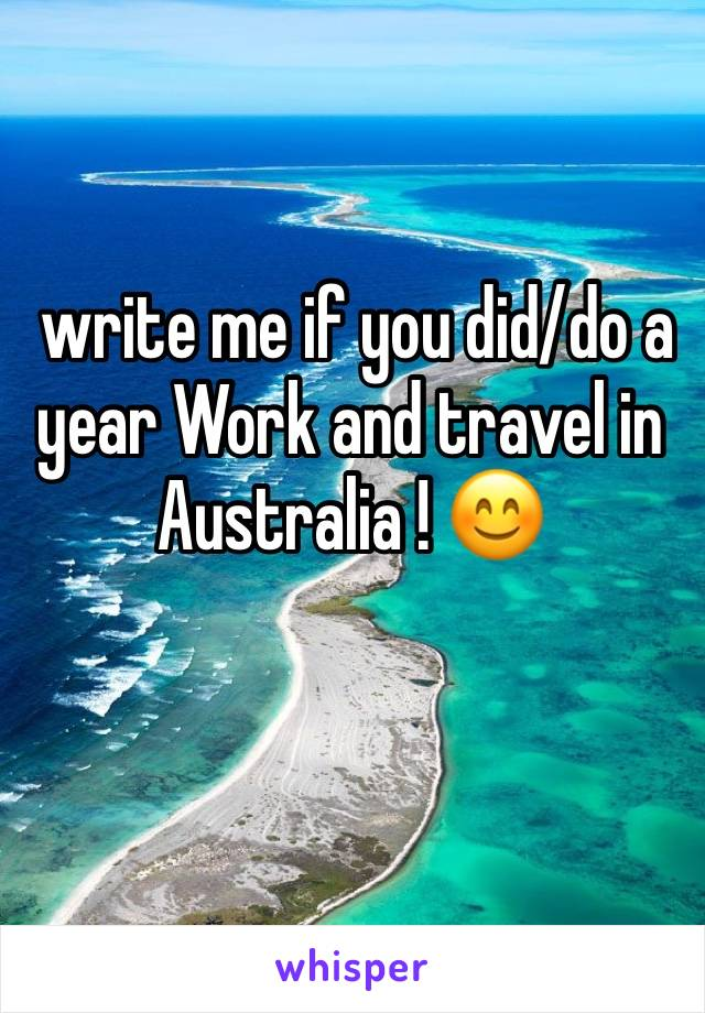 write me if you did/do a year Work and travel in Australia ! 😊