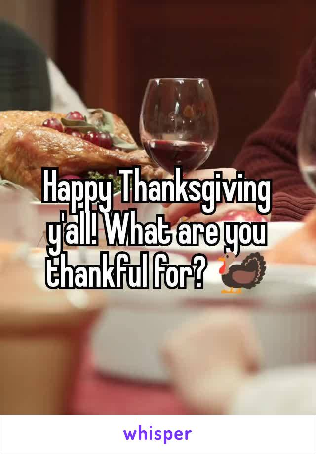 Happy Thanksgiving y'all! What are you thankful for? 🦃
