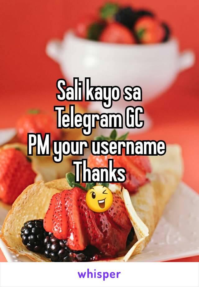 Sali kayo sa Telegram GC PM your username  Thanks 😉