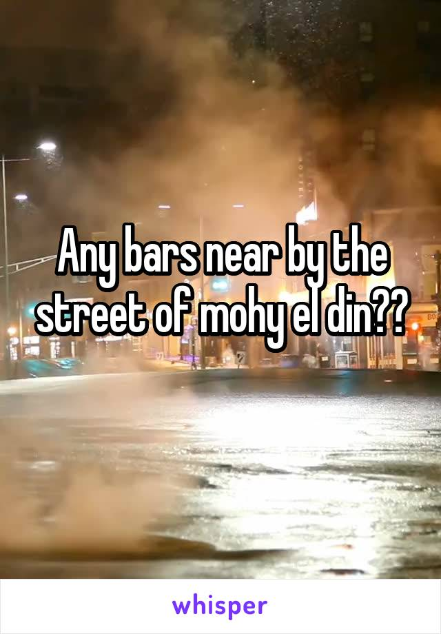 Any bars near by the street of mohy el din??
