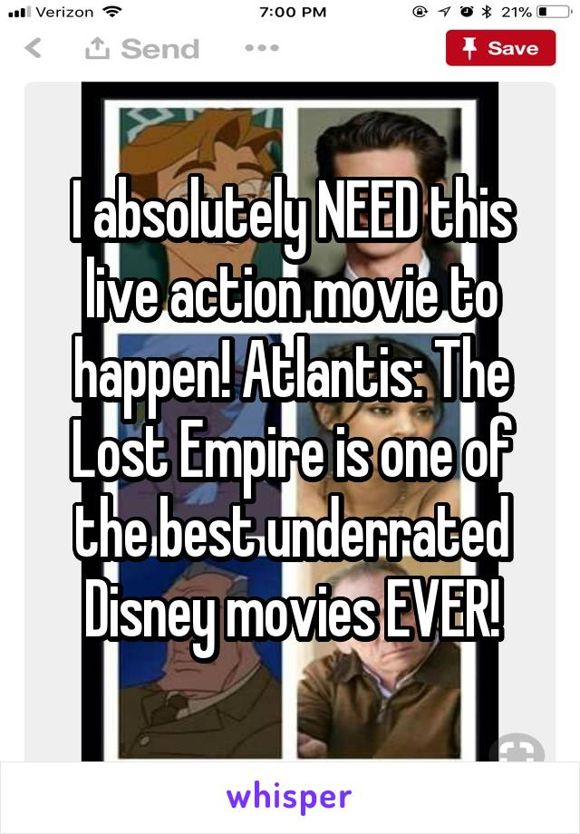 I absolutely NEED this live action movie to happen! Atlantis: The Lost Empire is one of the best underrated Disney movies EVER!
