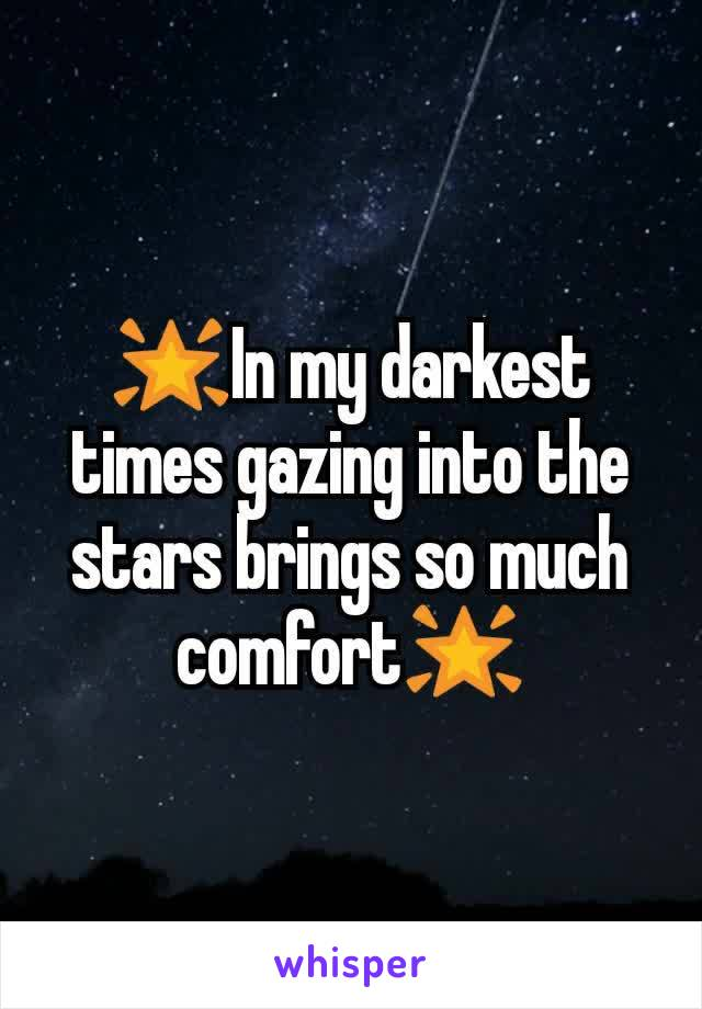 🌟In my darkest times gazing into the stars brings so much comfort🌟
