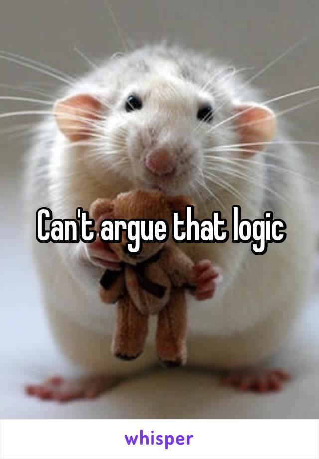 Can't argue that logic