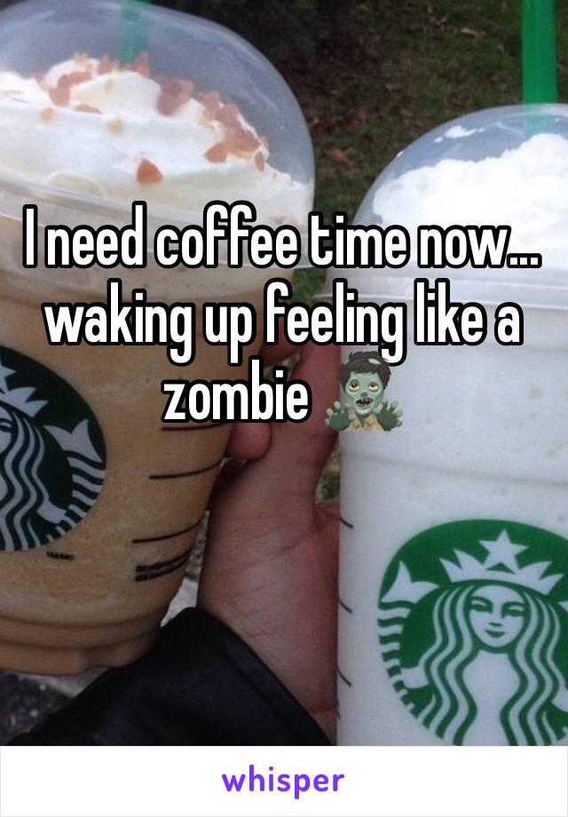 I need coffee time now... waking up feeling like a zombie 🧟♂️