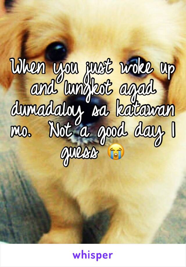When you just woke up and lungkot agad dumadaloy sa katawan mo.  Not a good day I guess 😭