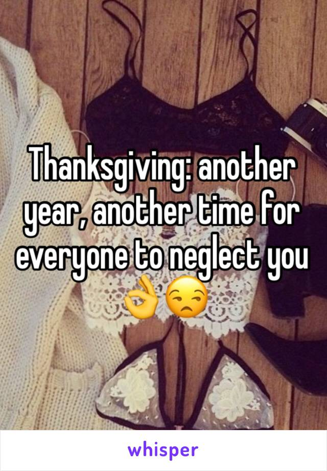 Thanksgiving: another year, another time for everyone to neglect you 👌😒