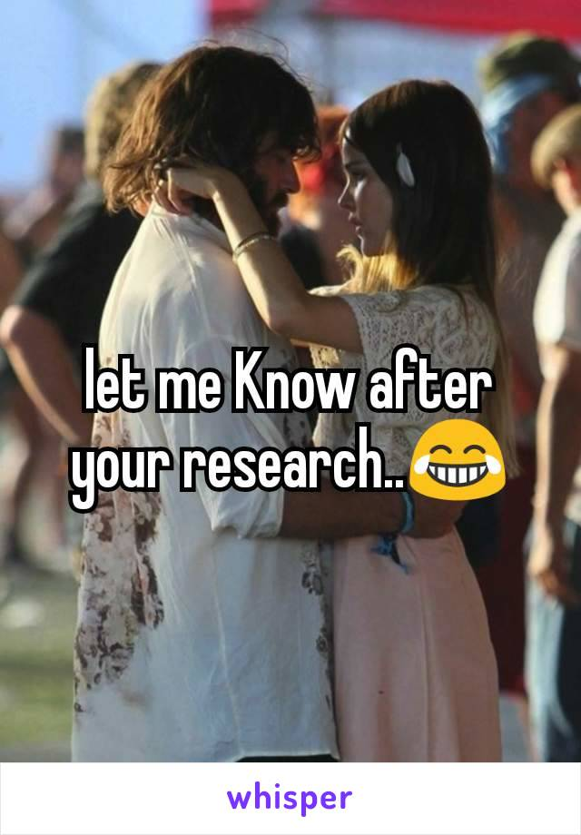 let me Know after your research..😂