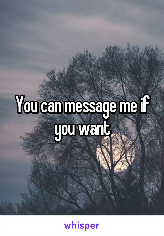 You can message me if you want