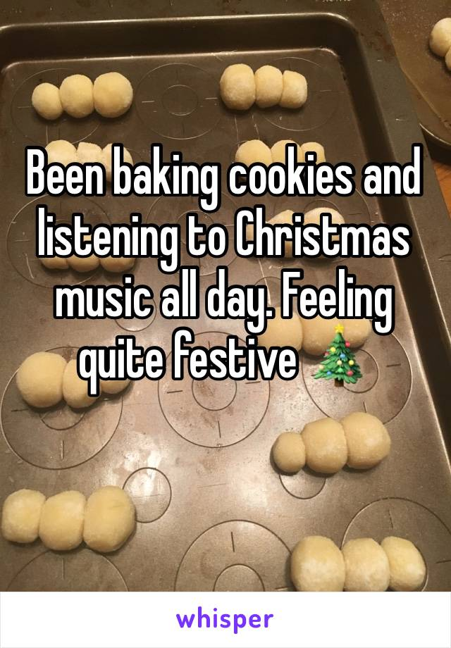 Been baking cookies and listening to Christmas music all day. Feeling quite festive 🎄