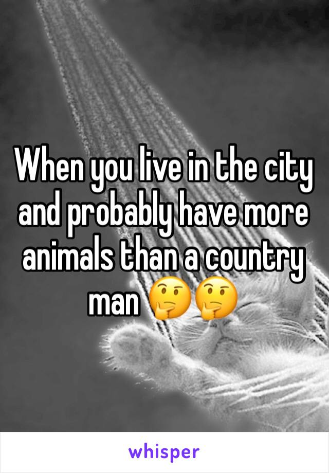 When you live in the city and probably have more animals than a country man 🤔🤔
