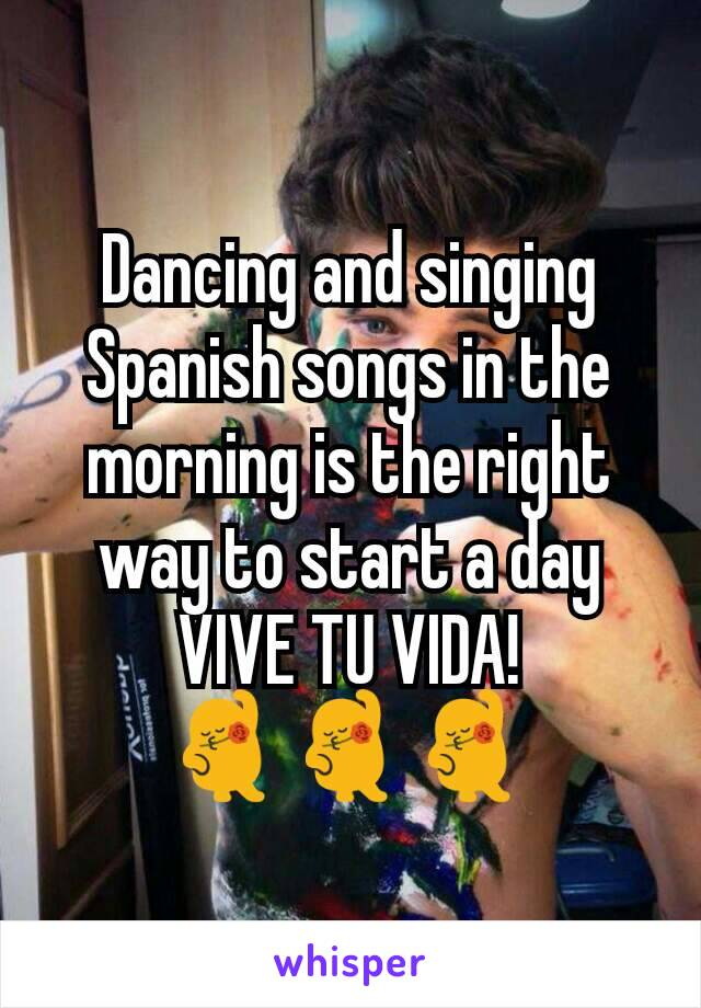 Dancing and singing Spanish songs in the morning is the right way to start a day VIVE TU VIDA! 💃💃💃