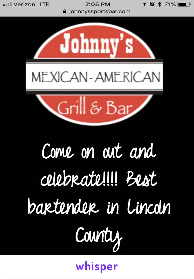 Come on out and celebrate!!!! Best bartender in Lincoln County _Maria