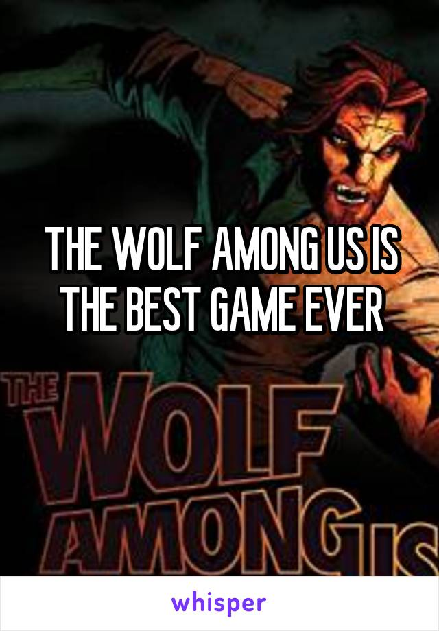 THE WOLF AMONG US IS THE BEST GAME EVER