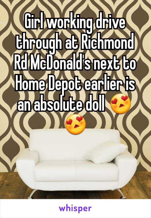 Girl working drive through at Richmond Rd McDonald's next to Home Depot earlier is an absolute doll 😍😍