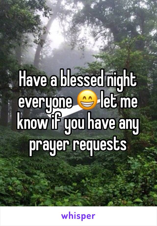 Have a blessed night everyone 😁 let me know if you have any prayer requests