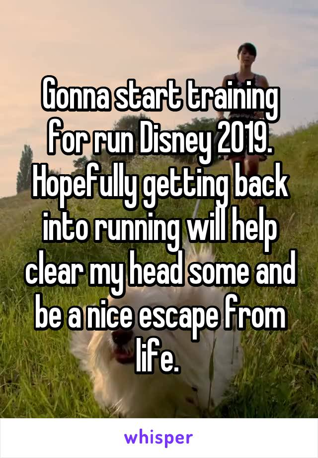 Gonna start training for run Disney 2019. Hopefully getting back into running will help clear my head some and be a nice escape from life.