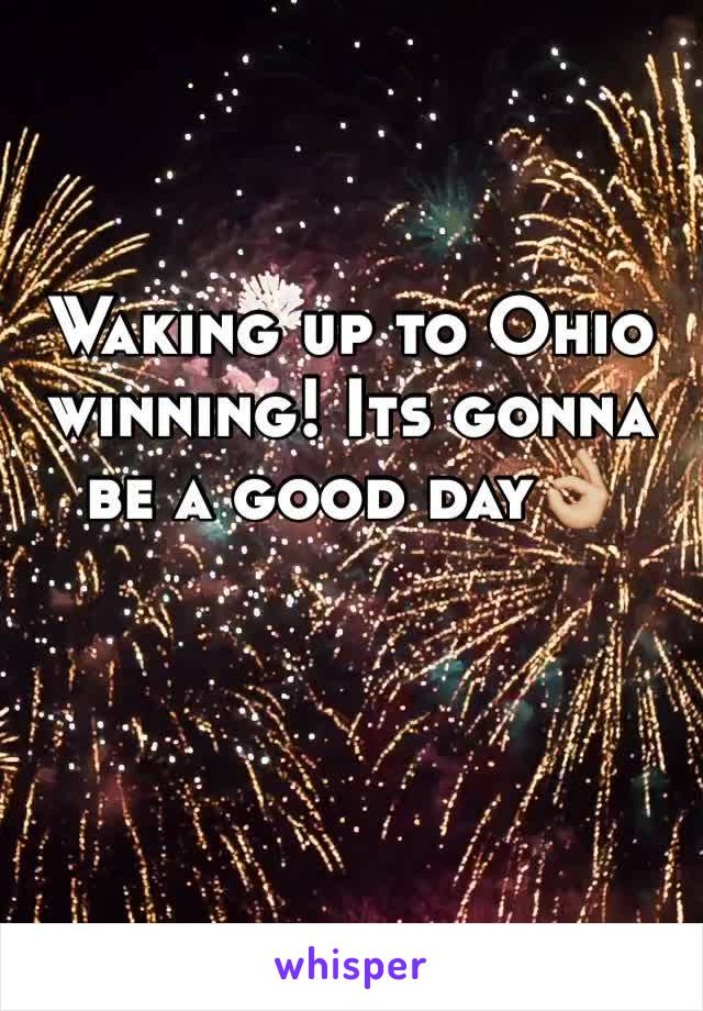 Waking up to Ohio winning! Its gonna be a good day👌🏼