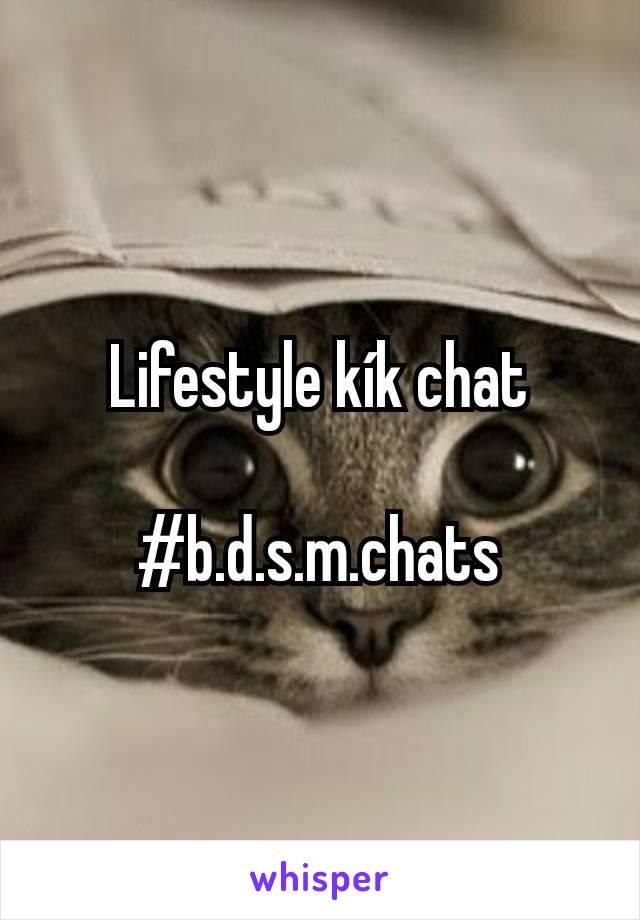 Lifestyle kík chat  #b.d.s.m.chats