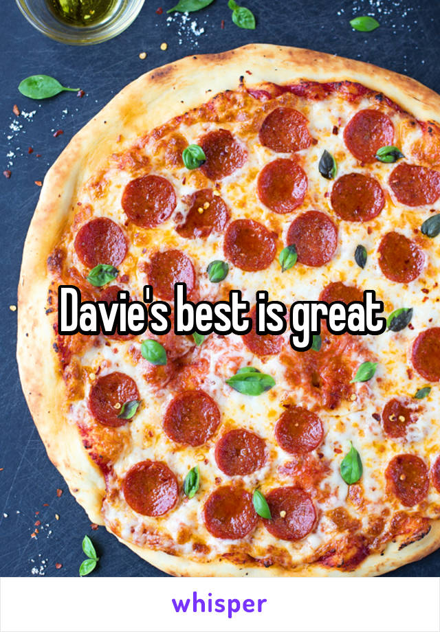 Davie's best is great