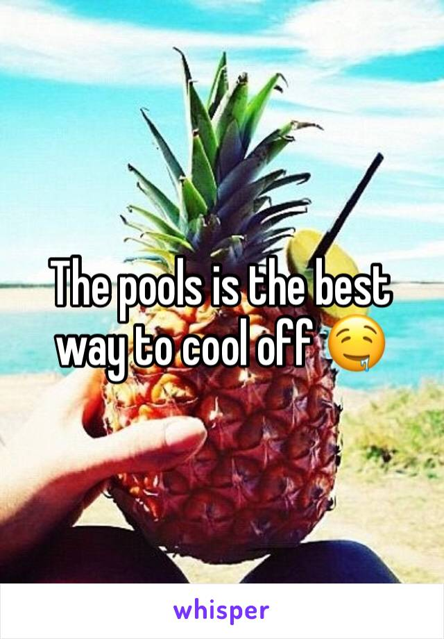 The pools is the best way to cool off 🤤