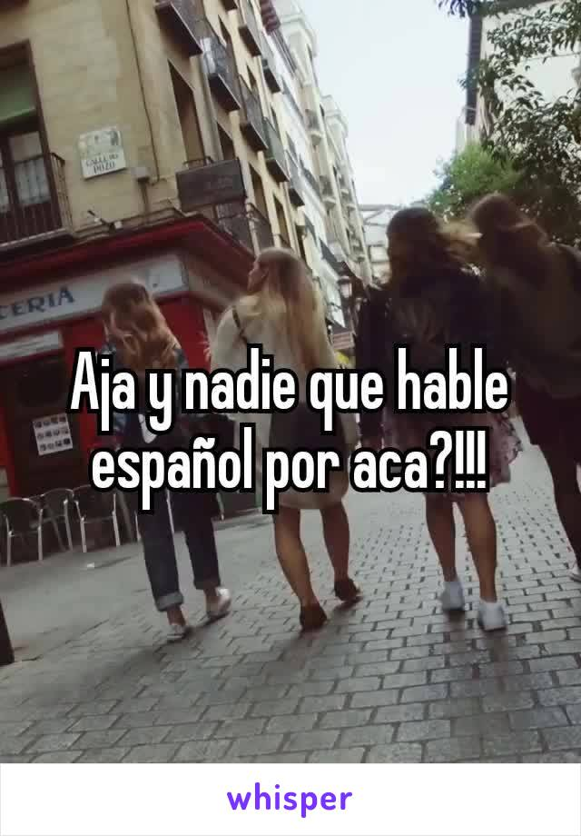 Aja y nadie que hable español por aca?!!!