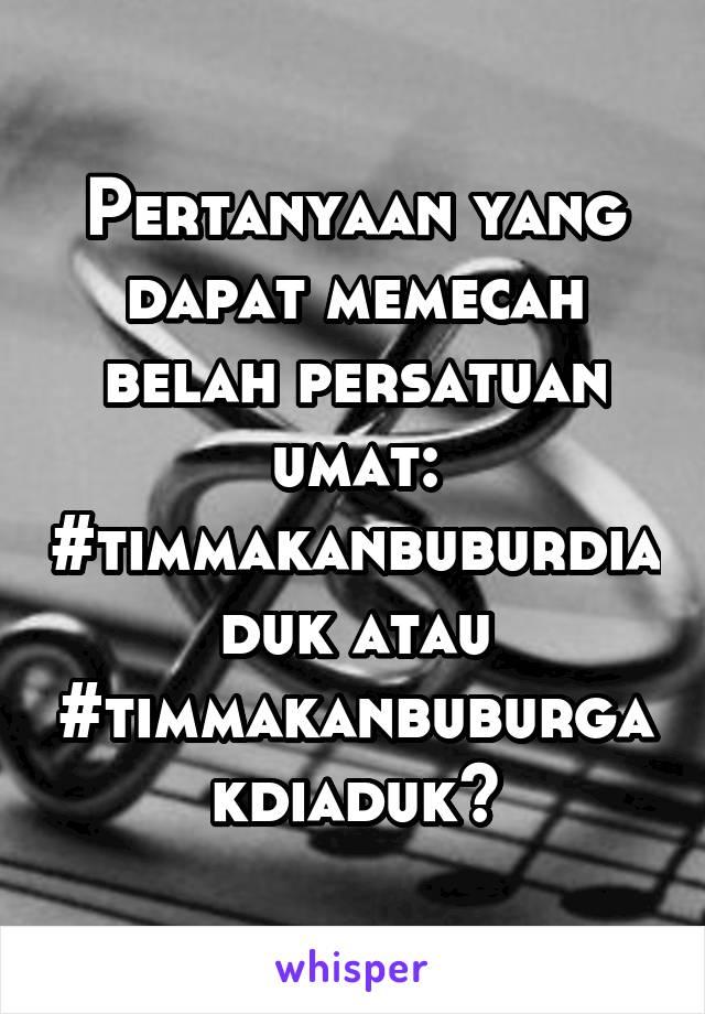 Pertanyaan yang dapat memecah belah persatuan umat: #timmakanbuburdiaduk atau #timmakanbuburgakdiaduk?