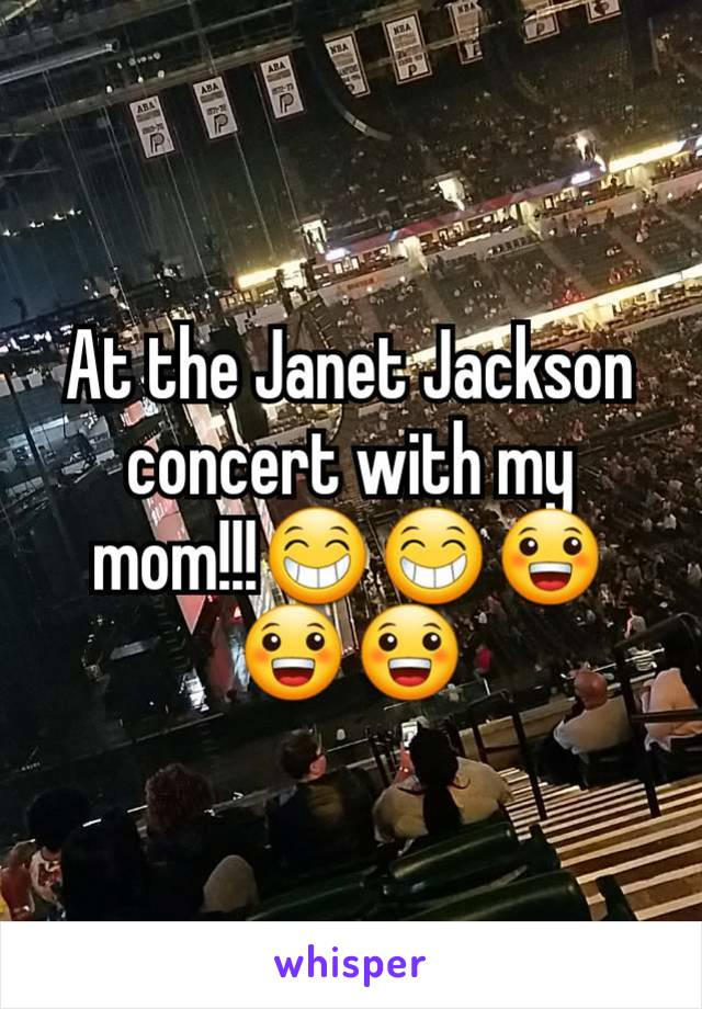 At the Janet Jackson concert with my mom!!!😁😁😀😀😀