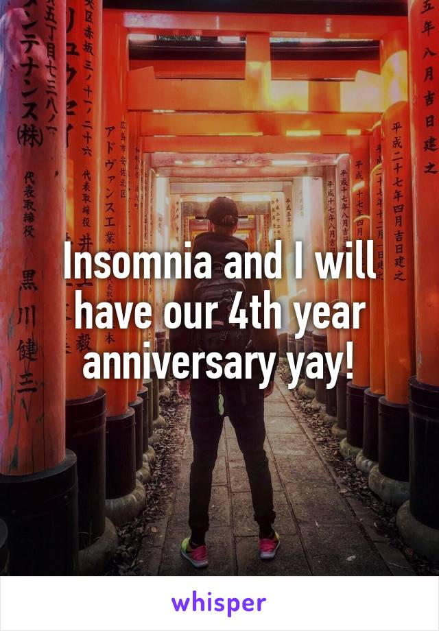 Insomnia and I will have our 4th year anniversary yay!