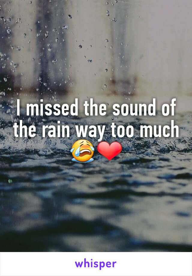 I missed the sound of the rain way too much 😭❤