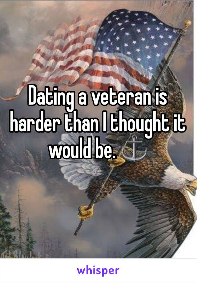 Dating a veteran is harder than I thought it would be. ⚓️