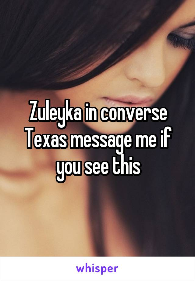 Zuleyka in converse Texas message me if you see this