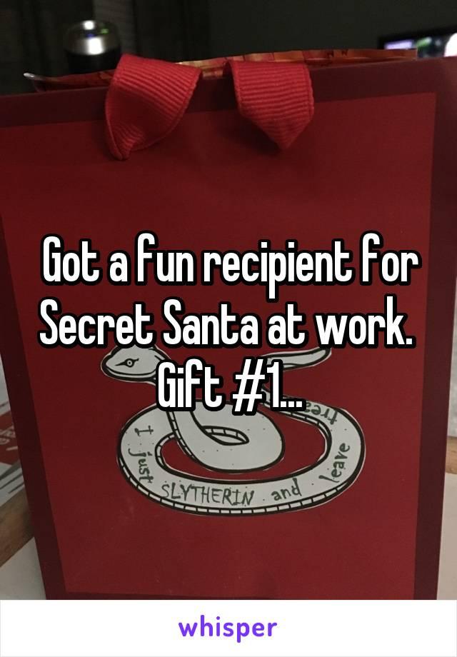 Got a fun recipient for Secret Santa at work.  Gift #1...