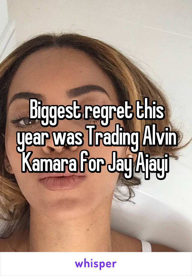 Biggest regret this year was Trading Alvin Kamara for Jay Ajayi