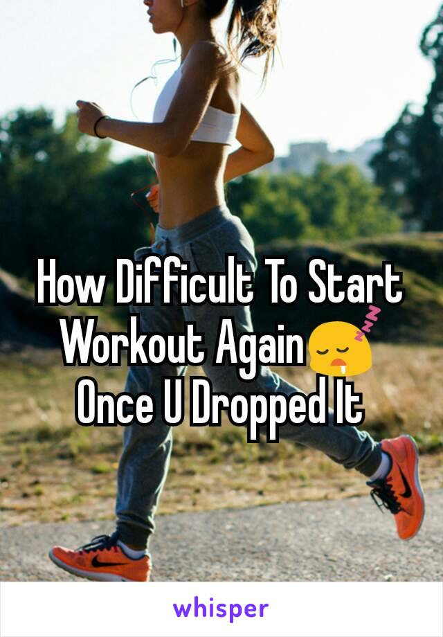 How Difficult To Start Workout Again😴 Once U Dropped It