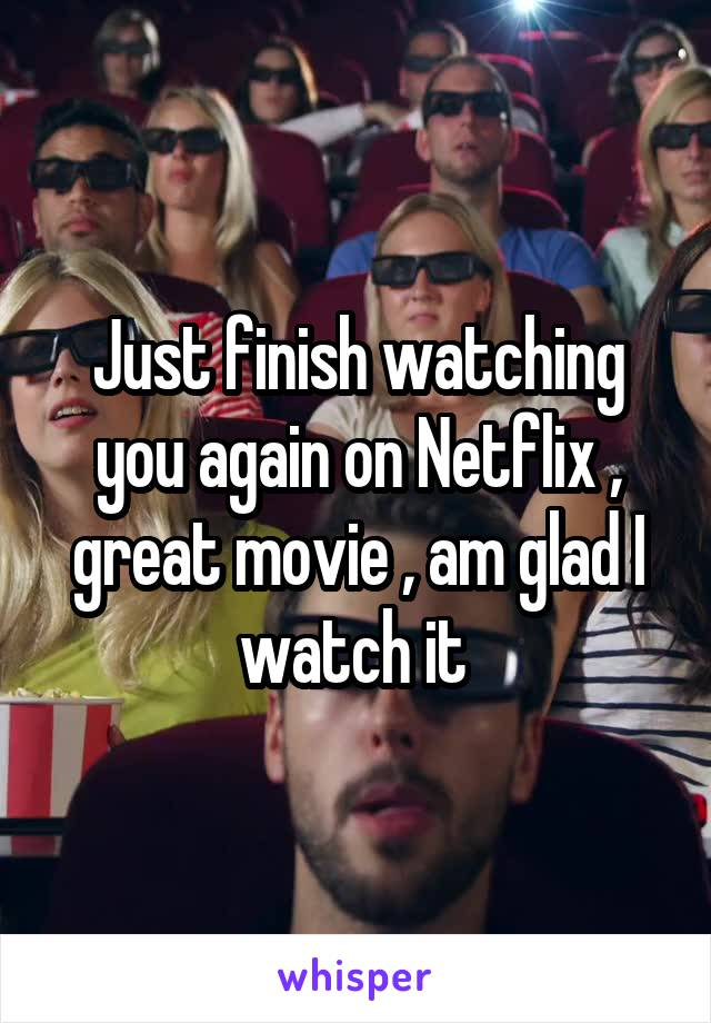 Just finish watching you again on Netflix , great movie , am glad I watch it