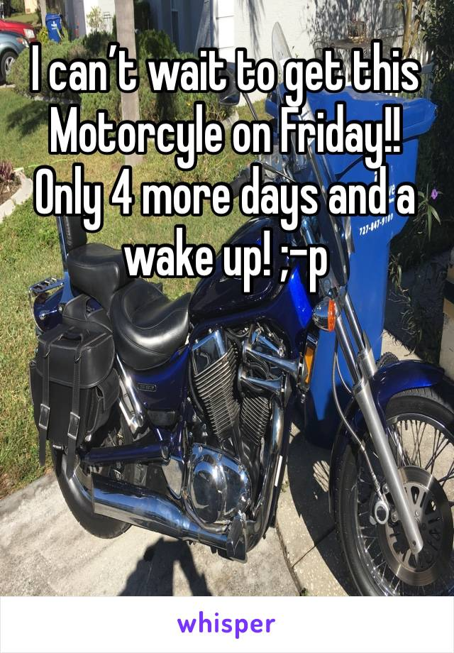 I can't wait to get this Motorcyle on Friday!! Only 4 more days and a wake up! ;-p