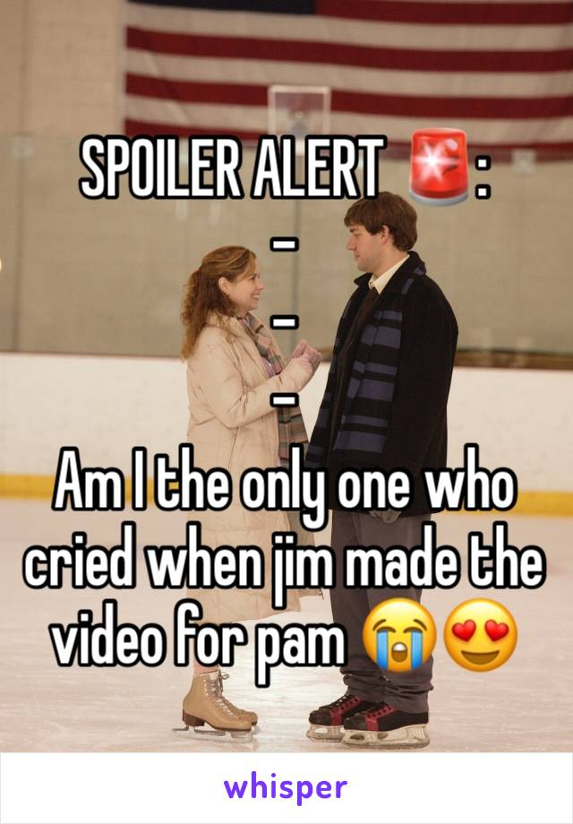 SPOILER ALERT 🚨: - - -  Am I the only one who cried when jim made the video for pam 😭😍
