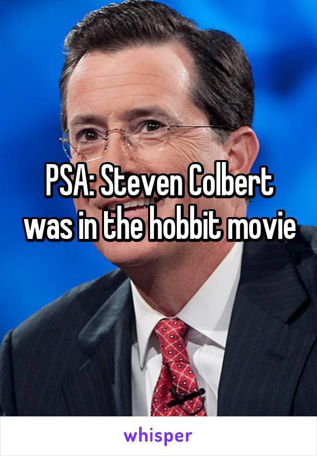 PSA: Steven Colbert was in the hobbit movie