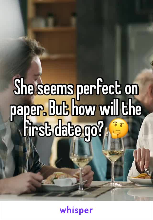 She seems perfect on paper. But how will the first date go? 🤔