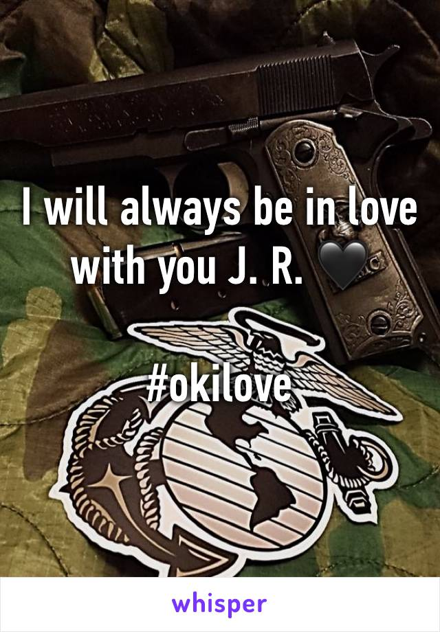I will always be in love with you J. R. 🖤  #okilove