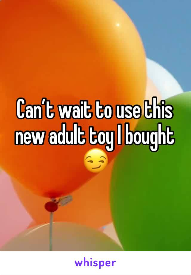 Can't wait to use this new adult toy I bought  😏