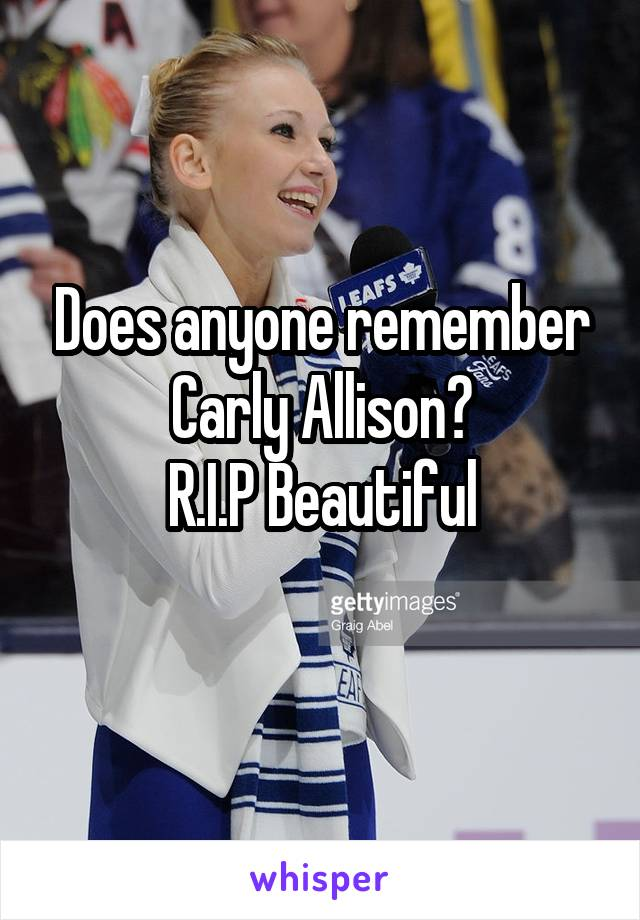 Does anyone remember Carly Allison? R.I.P Beautiful
