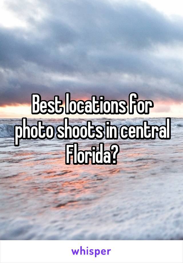 Best locations for photo shoots in central Florida?