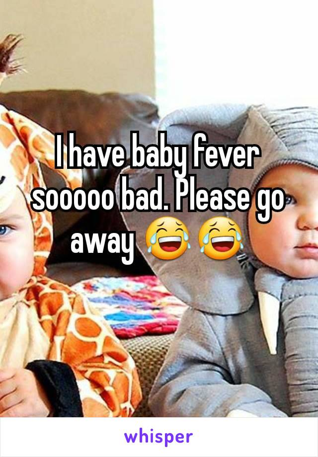 I have baby fever sooooo bad. Please go away 😂😂