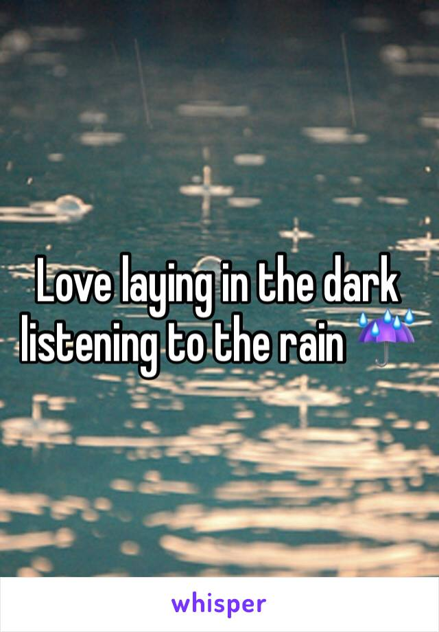 Love laying in the dark listening to the rain ☔️