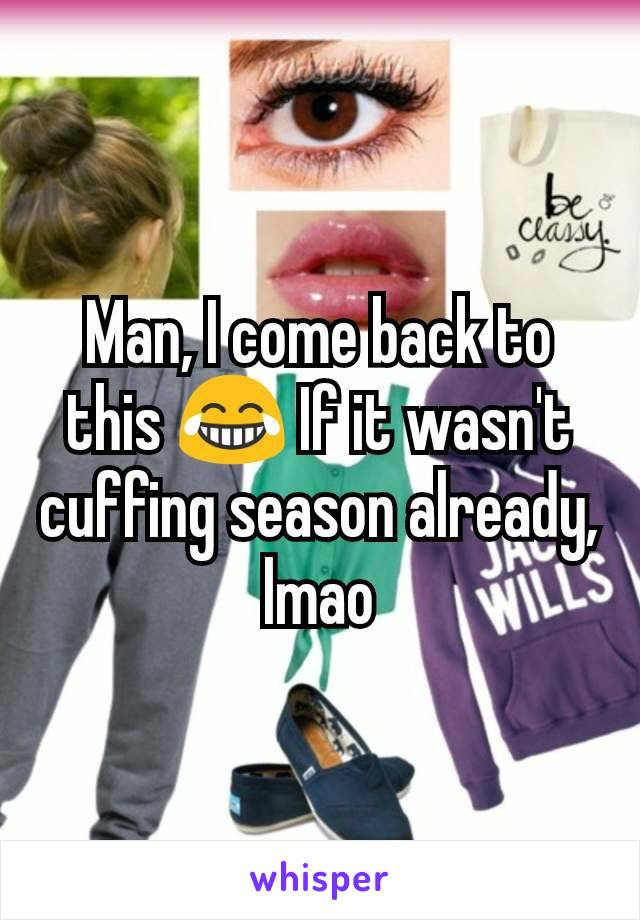 Man, I come back to this 😂 If it wasn't cuffing season already, lmao