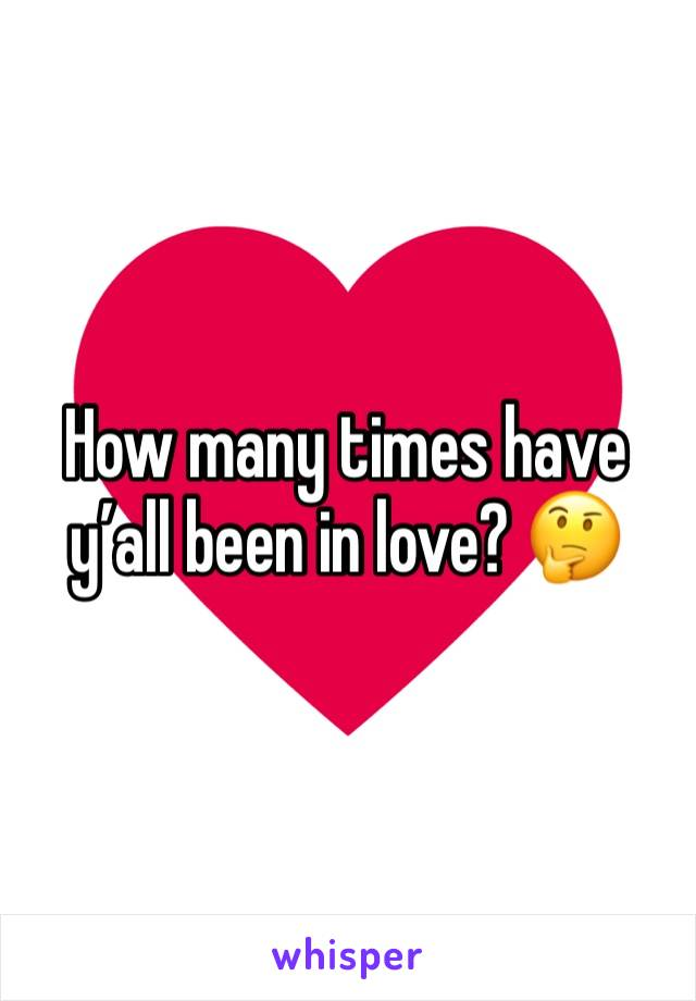 How many times have y'all been in love? 🤔