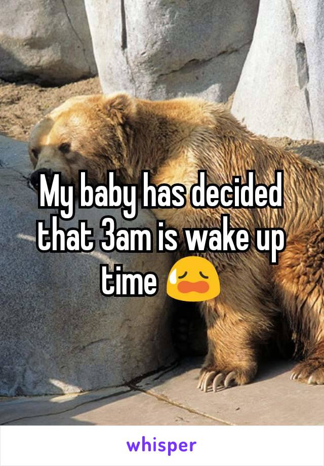 My baby has decided that 3am is wake up time 😥