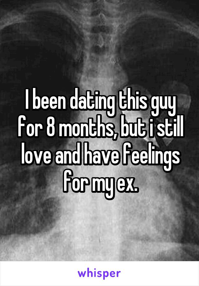 Dating a guy for 8 months