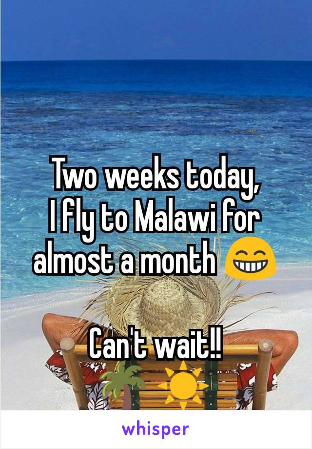 Two weeks today, I fly to Malawi for almost a month 😁  Can't wait!! 🌴 ☀